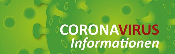 """Informationen im Zusammenhang mit dem Coronavirus (""""SARS-CoV-2"""" oder auch """"Covid 19"""")"""